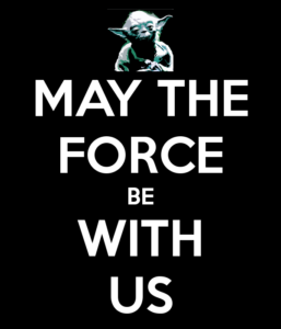 May the Force be with us - Yoda