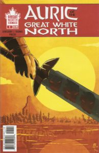 AURIC of the GREAT WHITE NORTH #1 cover A